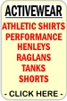 CLICK HERE FOR Athletic Style Shirts, Henleys, Raglan Sleeves, Baseball Styles, Performance Fabrics