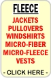 CLICK HERE FOR Jackets, Fleece, Leather, Suede, Microfiber, Windshirts, Pullovers, Nylon Jackets, Safetywear, Vests, WorkWear