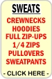 CLICK HERE FOR Crewneck Sweatshirts, Hoodies, Zip Sweatshirts, Sweatpants