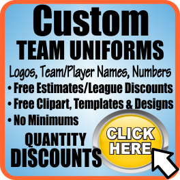 CLICK HERE for ATHLETIC TEAM UNIFORMS, LETTERING AND NUMBERING